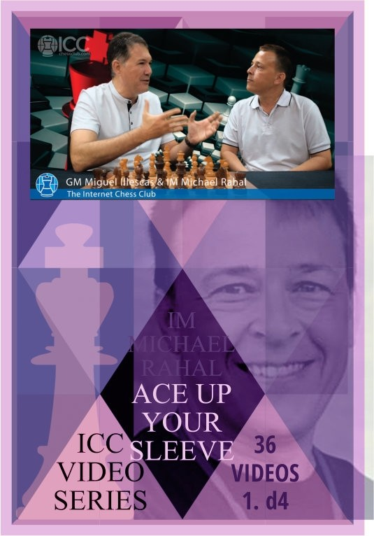 Ace Up Your Sleeve - 1. d4 repertoire - by IM Michael Rahal