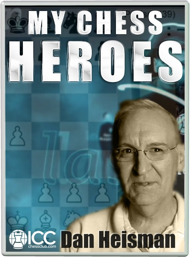 My 10 Chess Heroes by NM Dan Heisman