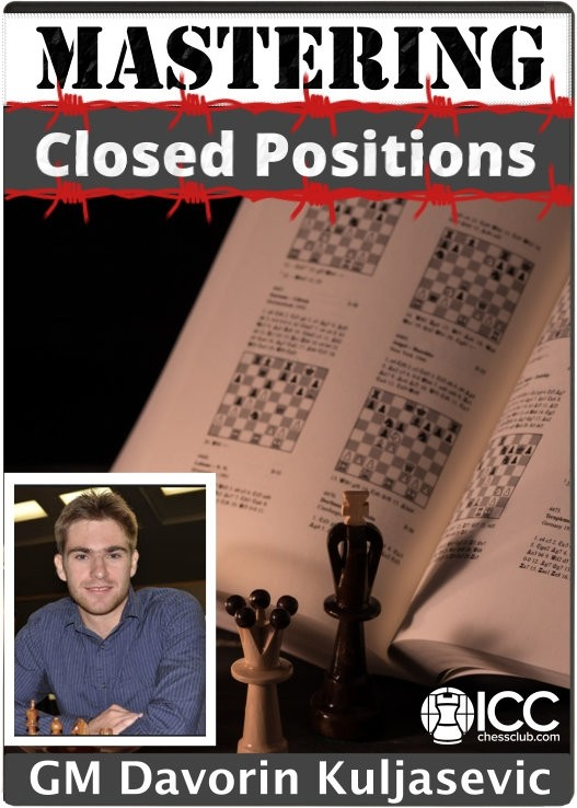 Mastering Closed Positions by GM Davorin Kuljasevic