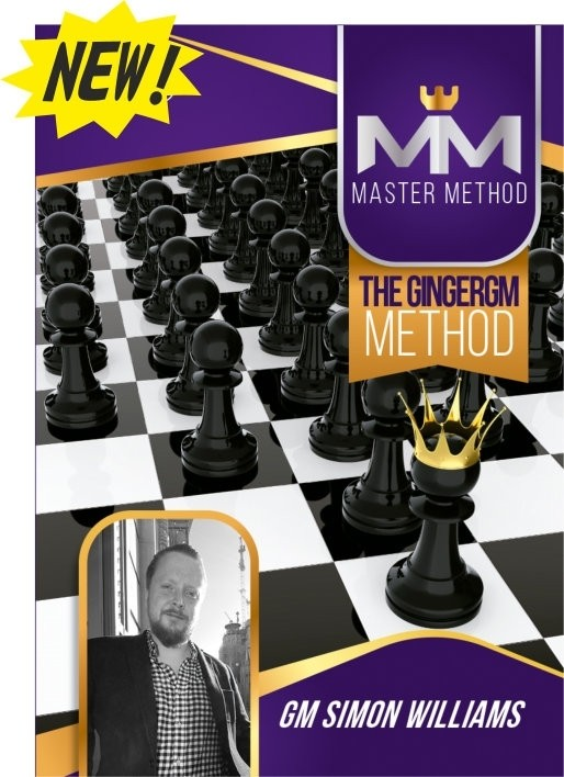 Chess Improvement Secrets for the Busy Player (The GingerGM Method)