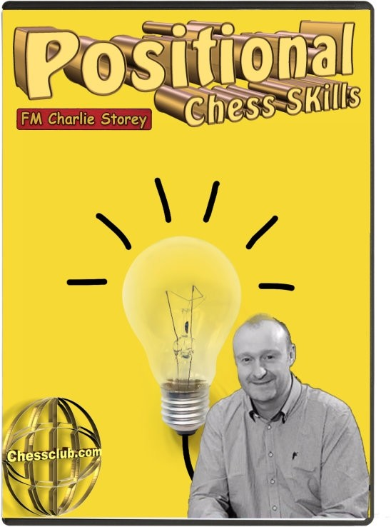 Improve your Positional Chess Skills - by FM Charlie Storey