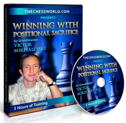 Winning with Positional Sacrifice by GM Victor Mikhalevski