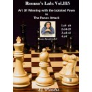 Roman's Lab Vol 115: The Art of Winning with the Isolated Pawn in the Panov Attack