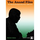 The Anand Files: The World Championship Story: 2008 - 2012