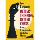 Better Thinking Better Chess by GM Joel Benjamin