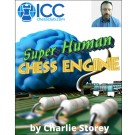 SUPER HUMAN CHESS ENGINE - by Charlie Storey