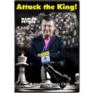 Attack the King! by GM Marian Petrov