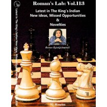 Roman's Lab Vol 113: Latest in the King's Indian Defence New Idieas, Missed Opportunities, & Novelities