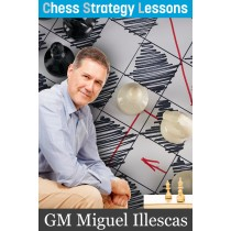 Chess Strategy Lessons by Grandmaster Miguel Illescas