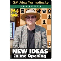 New Ideas in the Opening by GM Alex Yermolinsky