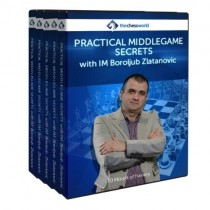 Practical Middlegame Secrets with IM Boroljub Zlatanovic