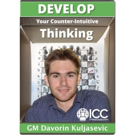 Develop Your Counter-Intuitive Thinking by GM Davorin Kuljasevic