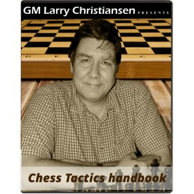 GM Larry Christiansen's Chess Tactics Handbook