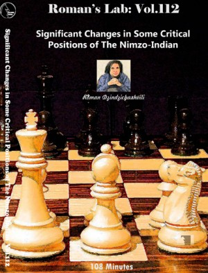 Roman's Lab Vol 112: Significant Changes in some Critical Positions in the Nimzo- Indian Defence