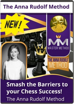The Anna Rudolf Method: Smash the Barriers to your Chess Success!