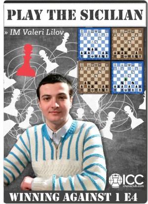Play the Sicilian Defense: Winning Against 1. e4 - By IM Valeri Lilov