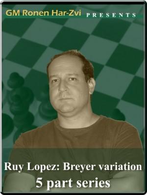 Ruy Lopez: Breyer variation (5 part series)