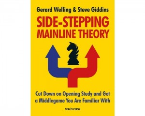 Side-Stepping Mainline Theory: Cut Down on Opening Study and Get a Middlegame You Are Familiar With
