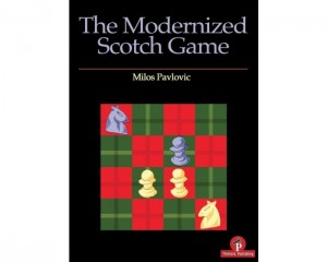 The Modernized Scotch Game: A Complete Repertoire for White and Black