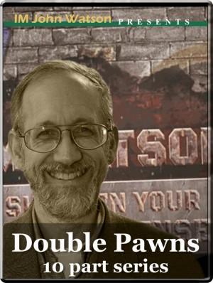 Double Pawns (10 part series)