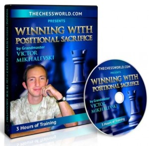 Winning with Positional Sacrifice by GM Victor Mikhalevski